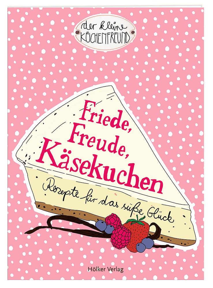 Friede, Freude, Käsekuchen – Hölker-Verlag