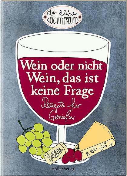 Wein oder nicht Wein, das ist keine Frage – Hölker-Verlag